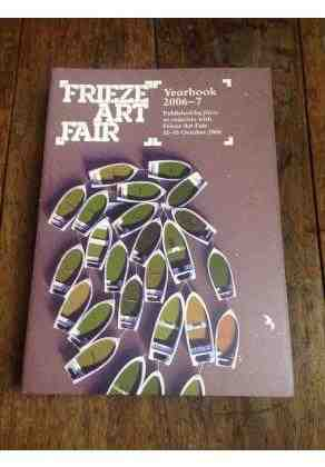 Frieze art fair: Yearbook 2006-7