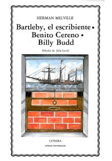 Bartleby, el escribiente - Benito Cereno - Billy Budd
